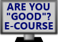 Are You Good E course